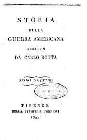 Storia della guerra americana scritta da Carlo Botta. Tomo primo [-decimo]: Volume 7