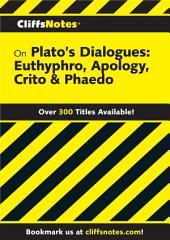 CliffsNotes on Plato's Dialogues: Euthyphro, Apology, Crito & Phaedo