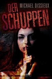 Der Schuppen: Horror, Thriller, Mystery, Suspense, Crime, Spannung