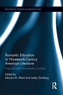 Romantic Education in Nineteenth Century American Literature PDF