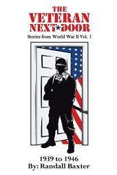 The Veteran Next Door: Stories from World War II, Volume 1