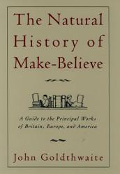 The Natural History Of Make Believe Book PDF