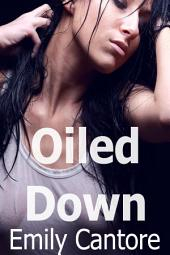 Oiled Down (threesome erotica)