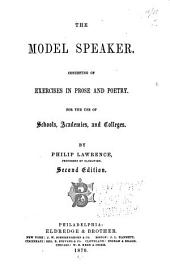 The Model Speaker: Consisting of Exercises in Prose and Poetry. For the Use of Schools, Academies, and Colleges