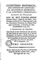 Catecismo historico: que contiene en compendio la historia sagrada y la doctrina christiana
