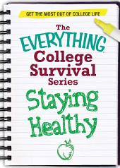 Staying Healthy: Get the most out of college life