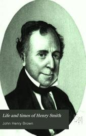 Life and Times of Henry Smith: The First American Governor of Texas