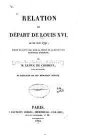 Rélation du départ de Louis XVI: le 20 juin, 1791, écrite en août 1791, dans la prison de la haute Cour nationale d'Orléans, Volume47,Partie2