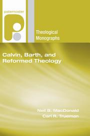 Calvin  Barth  And Reformed Theology