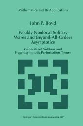 Weakly Nonlocal Solitary Waves and Beyond-All-Orders Asymptotics: Generalized Solitons and Hyperasymptotic Perturbation Theory