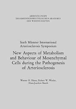 New Aspects of Metabolism and Behaviour of Mesenchymal Cells during the Pathogenesis of Arteriosclerosis PDF