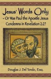 Jesus' Words Only Or Was Paul the Apostle Jesus Condemns in Revelation 2