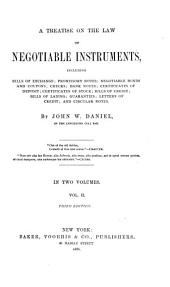 A Treatise on the Law of Negotiable Instruments: Including Bills of Exchange; Promissory Notes; Negotiable Bonds and Coupons; Checks; Bank Notes; Certificates of Deposit; Certificates of Stock; Bills of Credit; Bills of Lading; Guaranties; Letters of Credit and Circular Notes, Volume 2