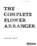 The Complete Flower Arranger