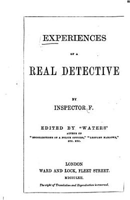 Experiences of a real Detective  by Inspector F  Edited by    Waters     PDF