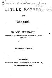 Little Robert and the owl ... Sixteenth edition