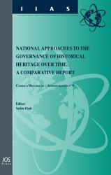 National Approaches To The Governance Of Historical Heritage Over Time Book PDF