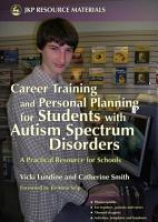 Career Training and Personal Planning for Students with Autism Spectrum Disorders PDF