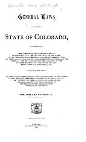 General Laws of the State of Colorado, Comprising that Portion of the Revised Statutes of Colorado: And the General Acts of the Subsequent Legislative Assemblies of Colorado Territory for the Years 1870, 1872, 1874, and 1876, Still Remaining in Force ...