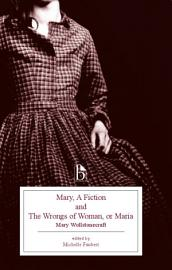 Mary  A Fiction and The Wrongs of Woman  or Maria PDF