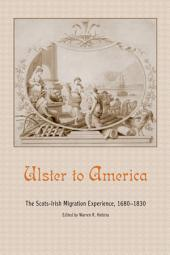 Ulster to America: The Scots-Irish Migration Experience, 1680–1830