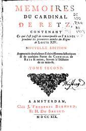 Mémoires du cardinal de Retz: Contenant ce qui c'est passé de remarquable en France pendant les premières années du regne de Louis XIV.