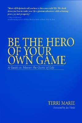 Be the Hero of Your Own Game PDF