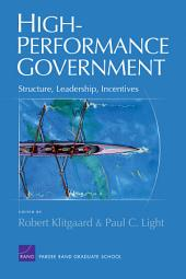High-Performance Government: Structure, Leadership, Incentives