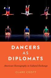 Dancers As Diplomats Book PDF