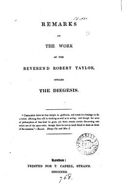 Remarks on the work of the reverend Robert Taylor, styled The diegesis