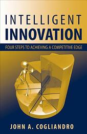 Intelligent Innovation: Four Steps to Achieving a Competitive Edge
