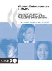 Women Entrepreneurs in SMEs Realising the Benefits of Globalisation and the Knowledge-based Economy: Realising the Benefits of Globalisation and the Knowledge-based Economy