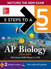 5 Steps to a 5 AP Biology, 2014-2015 Edition: Edition 6