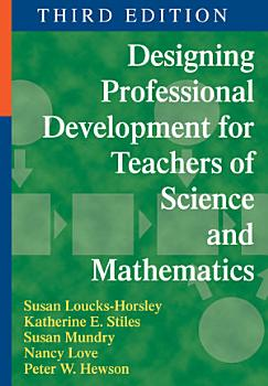 Designing Professional Development for Teachers of Science and Mathematics PDF