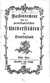 Raisonnement über die protestantischen Universitäten in Deutschland: Band 1