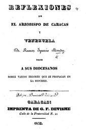 Reflexiones que el arzobispo de Carácas y Venezuela ... dirige á sus diocesanos sobre varios errores que se propagan en la diócesis