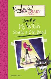 Rumblewick's Diary #3: My Unwilling Witch Starts a Girl Band