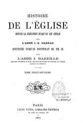 Histoire générale de l'Eglise depuis la création jusqu'à nos jours: Volume27
