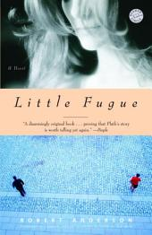 Little Fugue: A Novel