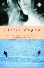 Little Fugue: A Novel