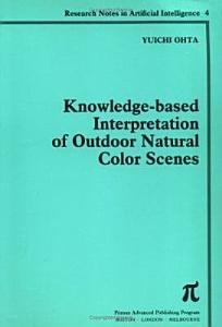 Knowledge based Interpretation of Outdoor Natural Color Scenes