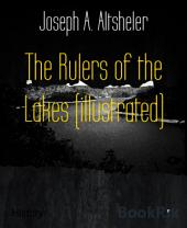 The Rulers of the Lakes (illustrated)