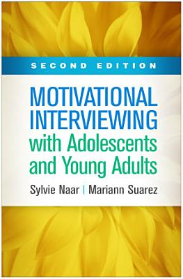 Motivational Interviewing with Adolescents and Young Adults  Second Edition