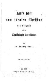 Kant's Lehre vom idealen Christus: ein Vergleich mit der Christologie der Kirche