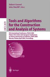 Tools and Algorithms for the Construction and Analysis of Systems: 9th International Conference, TACAS 2003, Held as Part of the Joint European Conferences on Theory and Practice of Software, ETAPS 2003, Warsaw, Poland, April 7-11, 2003, Proceedings