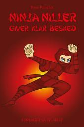 Ninja Niller #7: Ninja Niller giver klar besked