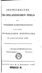 Entwicklung des Ifflandischen Spiels in vierzehn Darstellungen auf dem Weimarischen Hoftheater im April Monath 1796