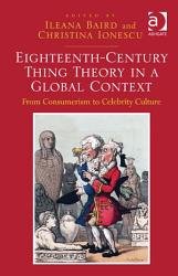 Eighteenth Century Thing Theory In A Global Context Book PDF