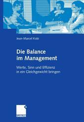 Die Balance im Management: Werte, Sinn und Effizienz in ein Gleichgewicht bringen