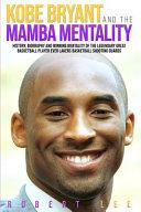 Download Kobe Bryant and the Mamba Mentality Book